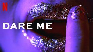 Dare Me (2019)