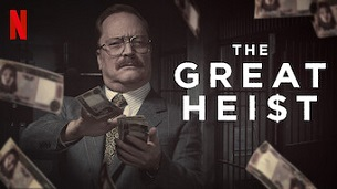 The Great Heist (El robo del siglo) (2020)