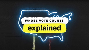 Whose Vote Counts, Explained (2020)