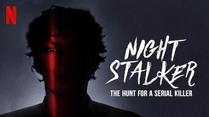 Night Stalker: The Hunt For a Serial Killer (2021)