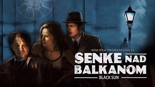 Black Sun (Senke nad Balkanom) (2017)