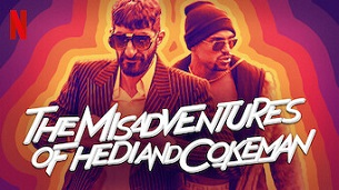 The Misadventures of Hedi and Cokeman (2021)