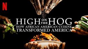 High on the Hog: How African American Cuisine Transformed America (2021)