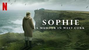 Sophie: A Murder in West Cork (2021)